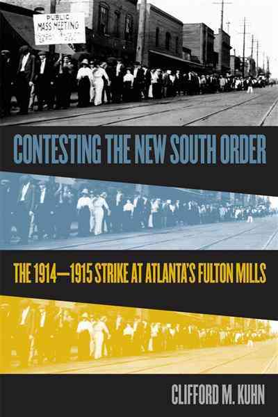 Contesting the New South Order By Kuhn, Clifford M.